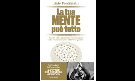 La tua mente può tutto – Italo Pentimalli